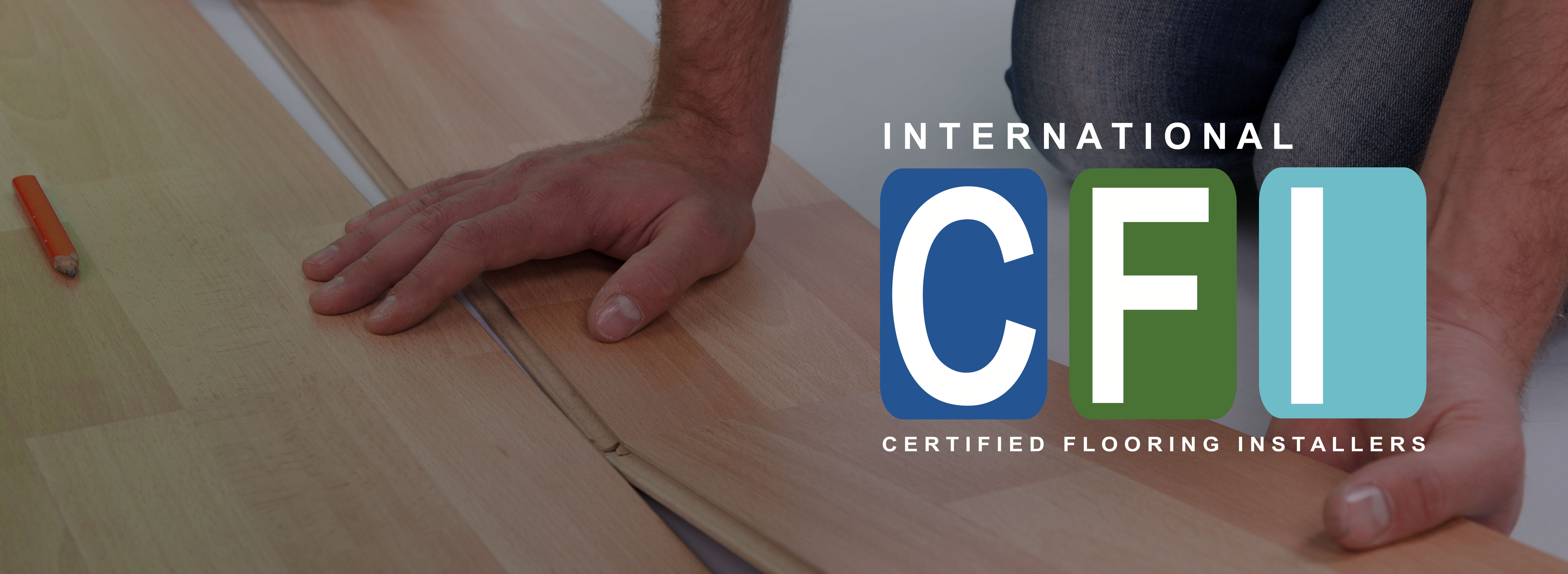 What Is CFI? The International Certified Flooring Installers Association ...